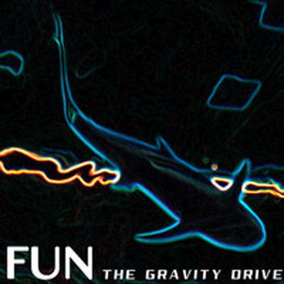 THE GRAVITY DRIVE - Fun