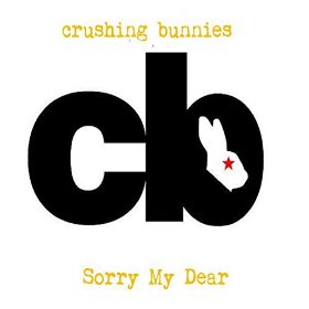Sorry My Dear - Crushing Bunnies