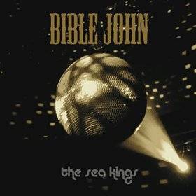 Bible John - The Sea Kings