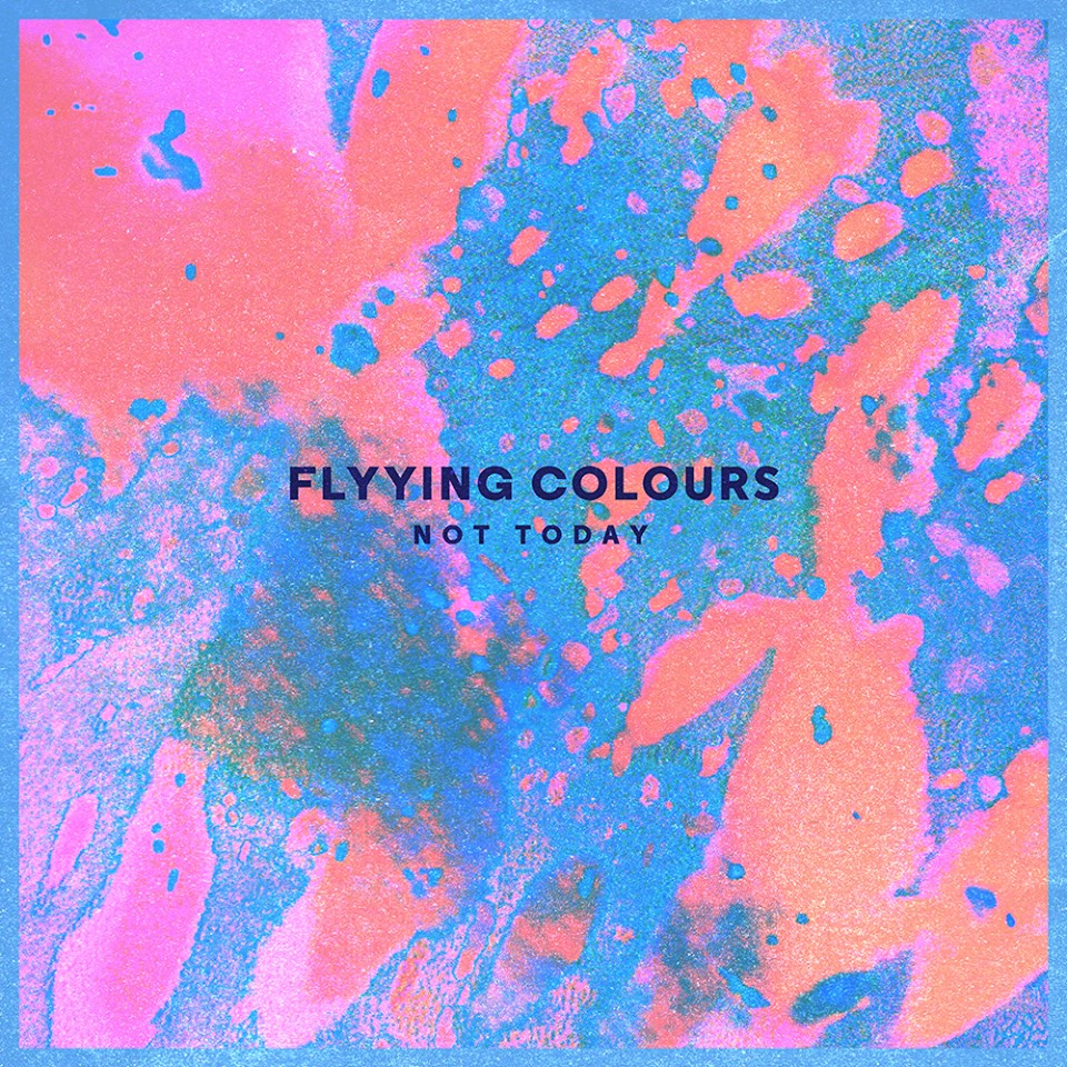 Not Today - Flyying Colours