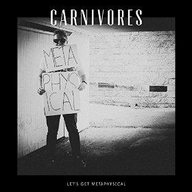 Let's Get Metaphysical - Carnivores
