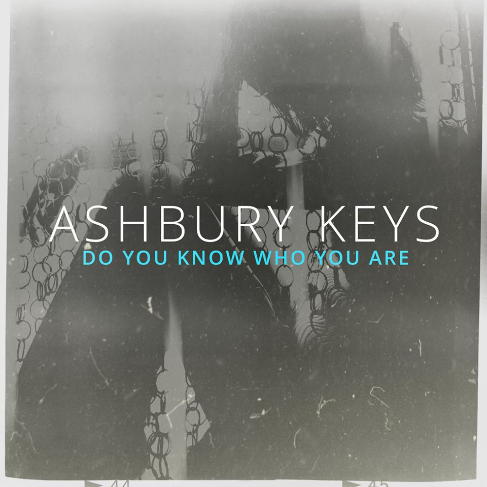 Do You Know Who You Are - Ashbury Keys