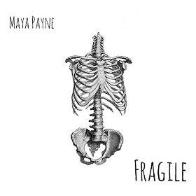 Fragile - Maya Payne