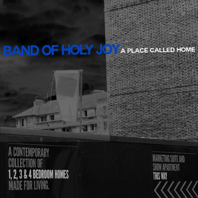 A Place Called Home - Band Of Holy Joy