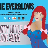 THE EVERGLOWS - Tatty Little Love Song