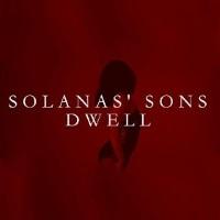 Solanas' Sons - Dwell